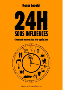 """24 hours under influence"", a book by Roger Lenglet"