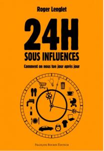 """""""24 heures sous influence"""", un livre de Roger Lenglet"""